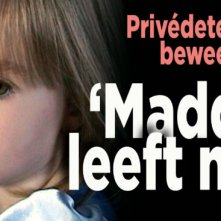 'Maddie leeft, en is nog steeds in Portugal'