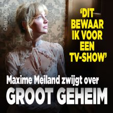 Tv-show Maxime Meiland over groot geheim?