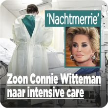 Heftig: Zoon Connie Witteman naar intensive care